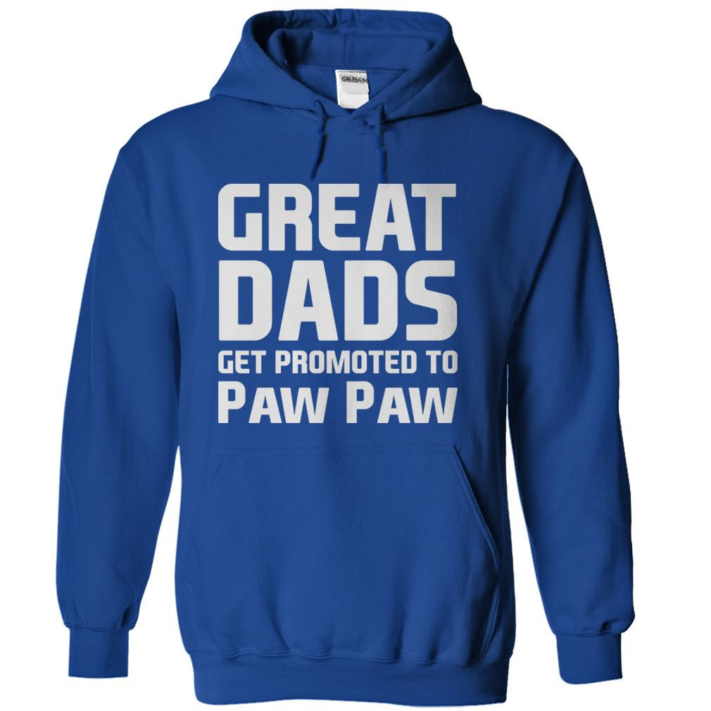 Great Dads Get Promoted To Paw Paw