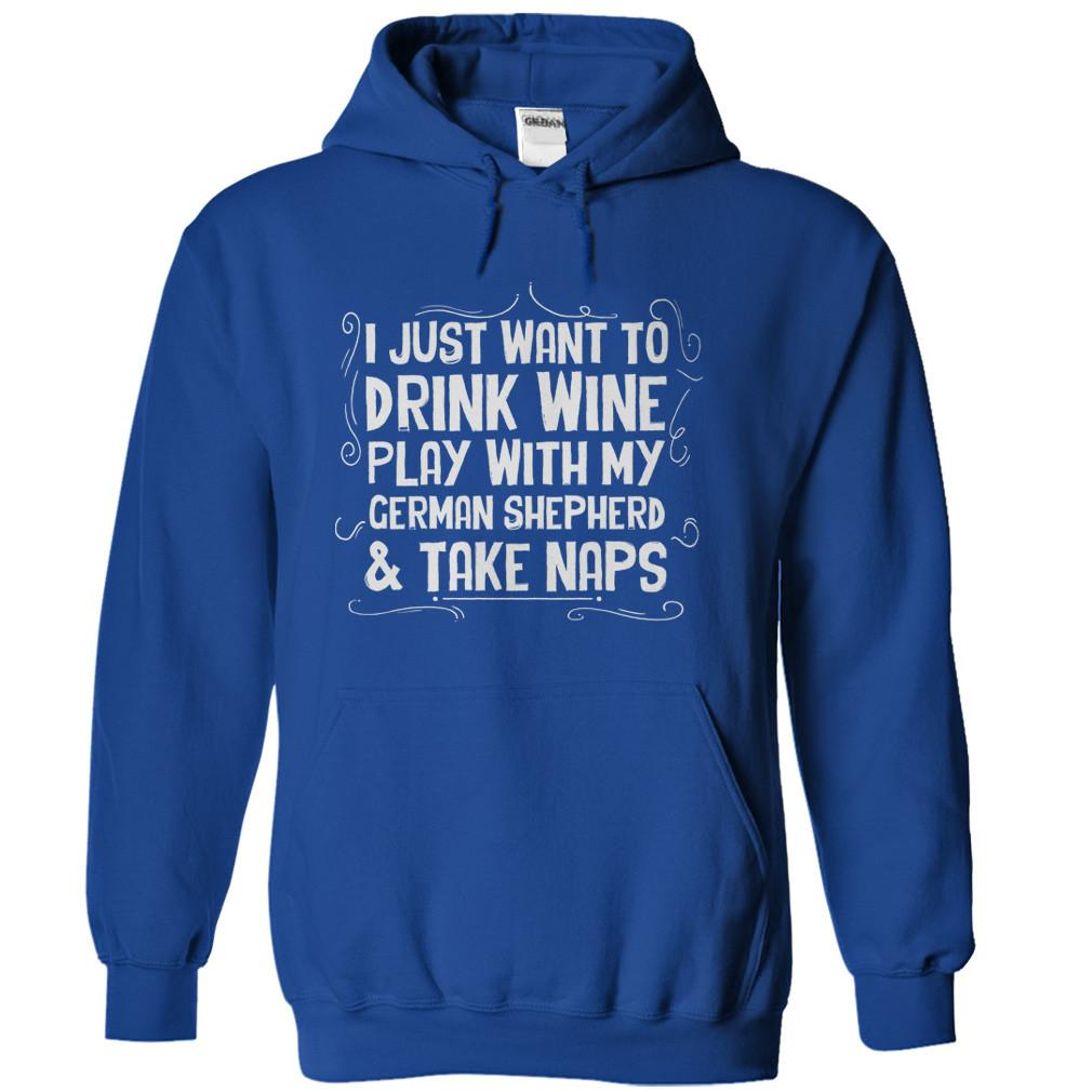 Drink Wine, Play With German Shepherd and Take Naps