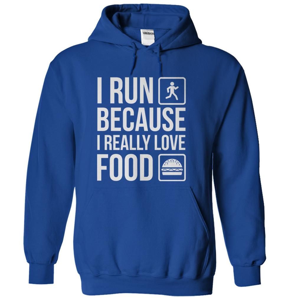 I Run Because I Really Love Food