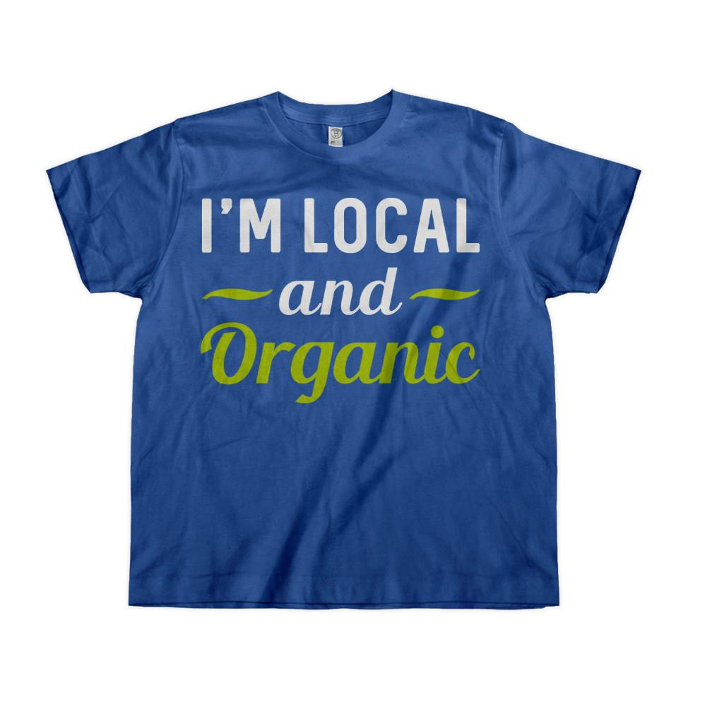 I'm Local And Organic - Kids