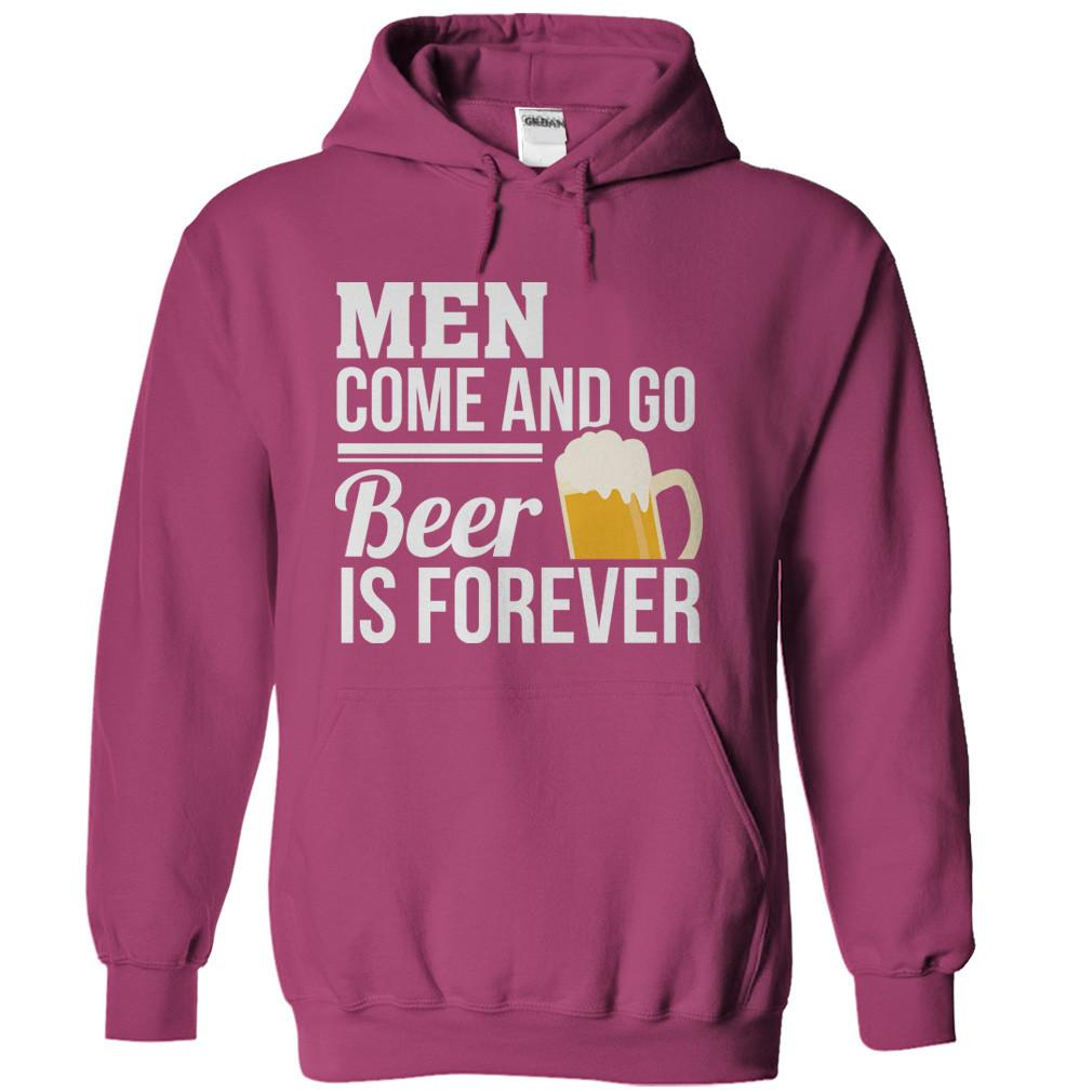 Men Come and Go. Beer Is Forever