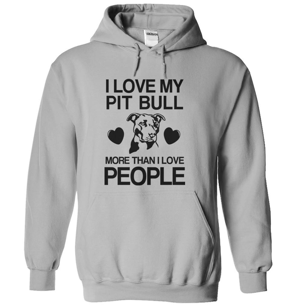 I Love My My Pit Bull More Than I Love People