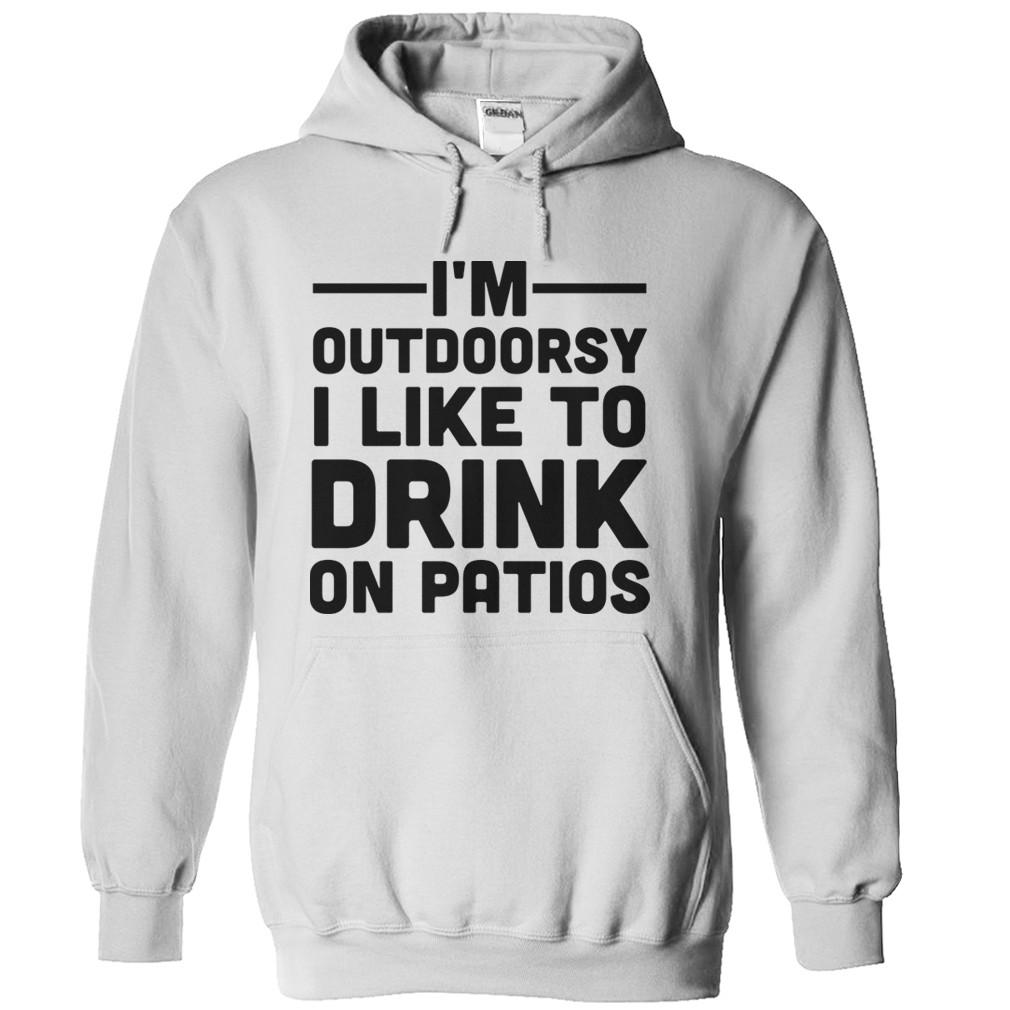 I'm Outdoorsy. I Like To Drink On Patios