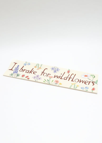 I Brake for Wildflowers Bumper Sticker