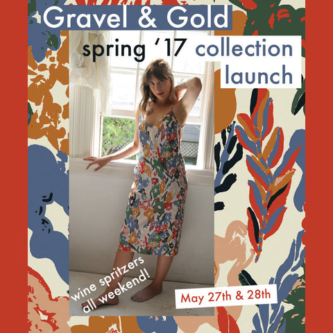 Gravel & Gold's  Spring / Summer 2017 Collection Launch Weekend