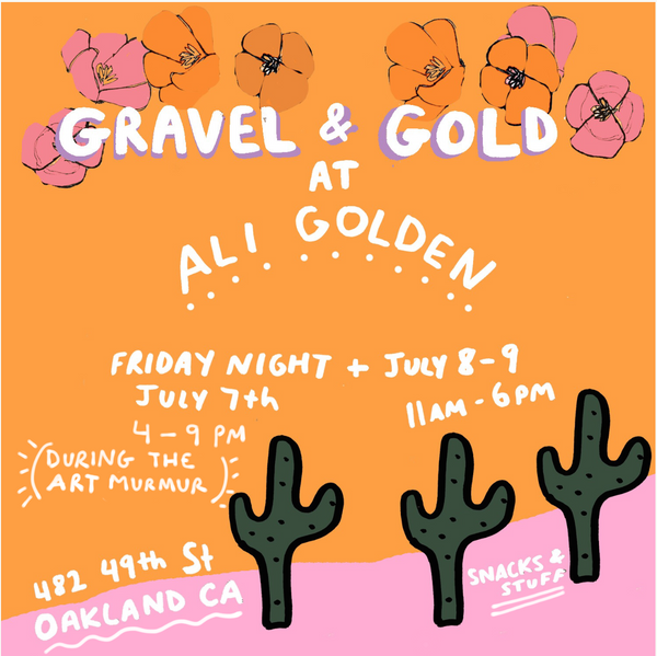Gravel & Gold Pop-UP at Ali Golden Oakland