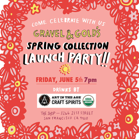 Gravel & Gold's Spring Collection Launch Party!