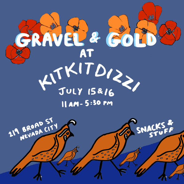 Gravel & Gold at KITKITDIZZI