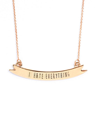 I Hate Everything Necklace