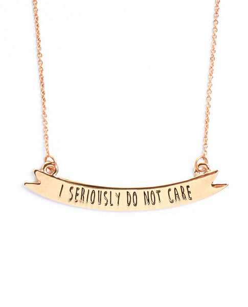 I Seriously Do Not Care Necklace