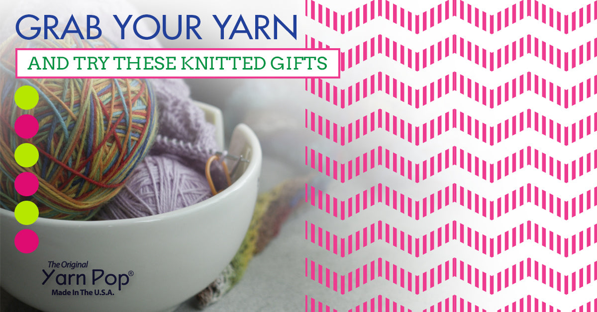 Grab Your Yarn Tote and Try These Knitted Gifts