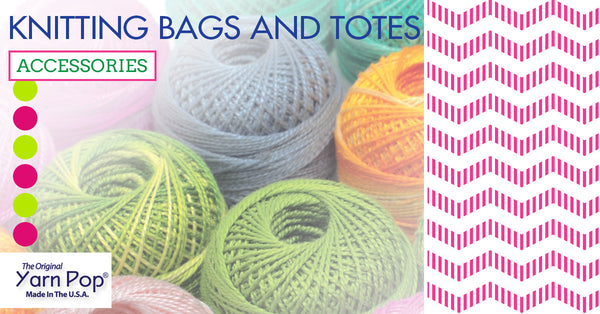 Knitting Bags and Totes and Other Accessories