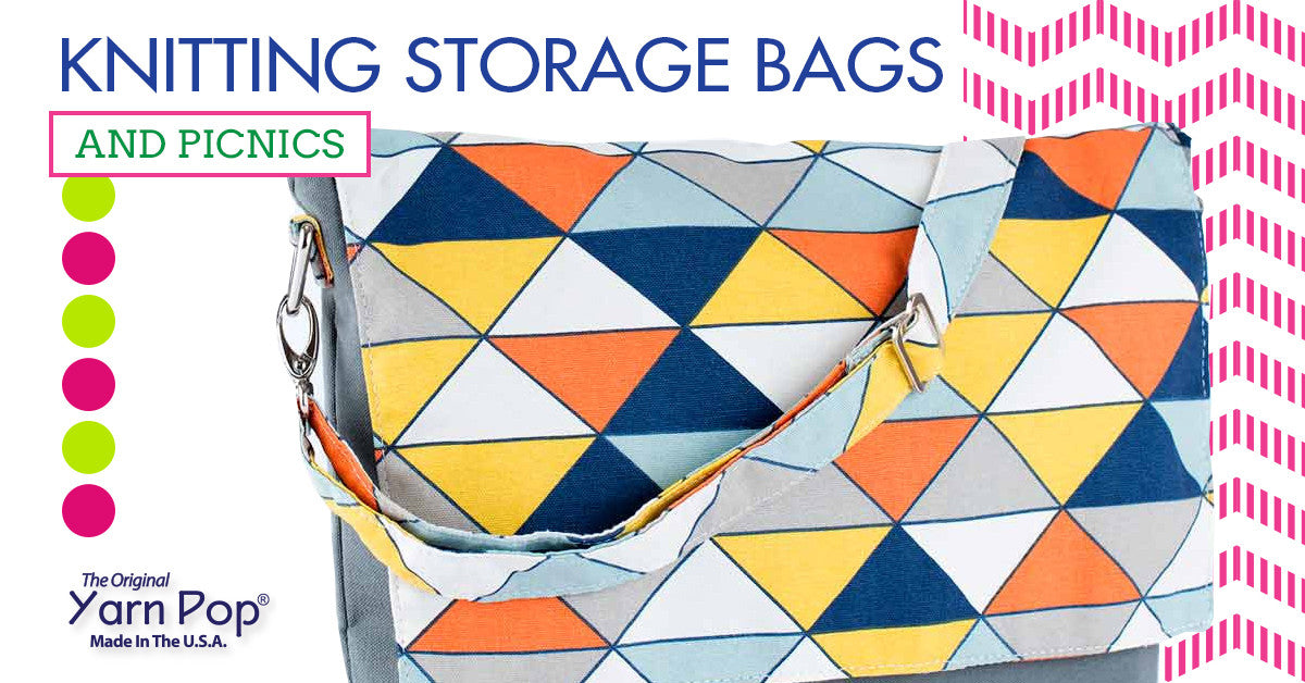 Knitting Storage Bags and Picnics