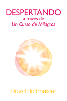 Despertando a través de Un Curso de Milagros - eBook