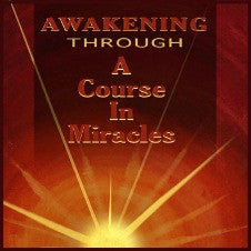 Awakening through A Course in Miracles - Audiobook