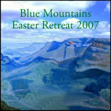 Blue Mountains Easter Retreat 2007