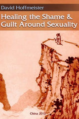 Healing the Shame and Guilt Around Sexuality