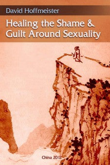 Healing the Shame and Guilt Around Sexuality - eBook