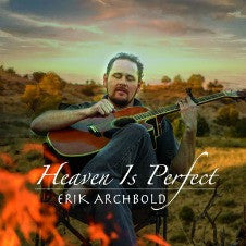 Heaven is Perfect - Erik Archbold CD