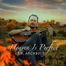 Heaven is Perfect - Erik Archbold (With ordering an eBook)
