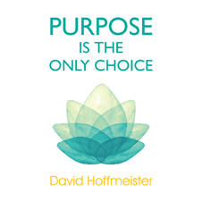 Purpose Is the Only Choice - Audiobook