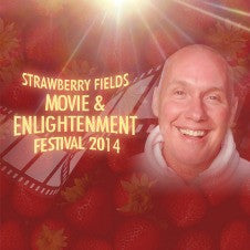 Strawberry Fields Movie and Enlightenment Festival 2014