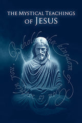 The Mystical Teachings of Jesus - eBook