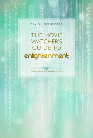 The Movie Watcher's Guide to Enlightenment - Waking Up with the Movies - eBook