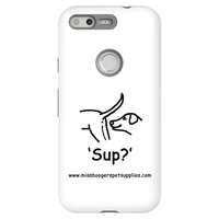 Google Pixel Phone Cases – Sup?' Dogs - Miss Booger's Pet Sitting & Supplies