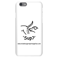 iPhone 6s phone cases - 'Sup?' Dogs - Miss Booger's Pet Sitting & Supplies