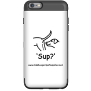 iPhone 6s Plus phone cases - 'Sup?' Dogs - Miss Booger's Pet Sitting & Supplies