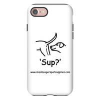 iPhone 7 phone cases - 'Sup?' Dogs - Miss Booger's Pet Sitting & Supplies