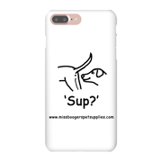 iPhone 7 Plus phone cases - 'Sup?' Dogs - Miss Booger's Pet Sitting & Supplies