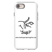 iPhone 8 phone cases - 'Sup?' Dogs - Miss Booger's Pet Sitting & Supplies