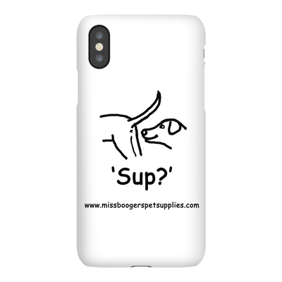 iPhone X phone cases - 'Sup?' Dogs - Miss Booger's Pet Sitting & Supplies