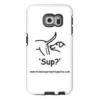 Samsung Galaxy s6-Edge Phone Cases - 'Sup?' Dogs - Miss Booger's Pet Sitting & Supplies