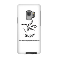 Samsung Galaxy s9 Phone Cases - 'Sup?' Dogs - Miss Booger's Pet Sitting & Supplies
