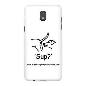 Samsung Galaxy J5 Phone Cases - 'Sup?' Dogs - Miss Booger's Pet Sitting & Supplies