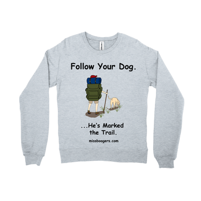 Unisex Crew-neck Sweatshirt - Follow Your Dog - Miss Booger's Pet Sitting & Supplies