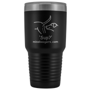 30oz Stainless Steel Travel Tumbler Mug – Sup Dogs - Miss Booger's Pet Sitting & Supplies