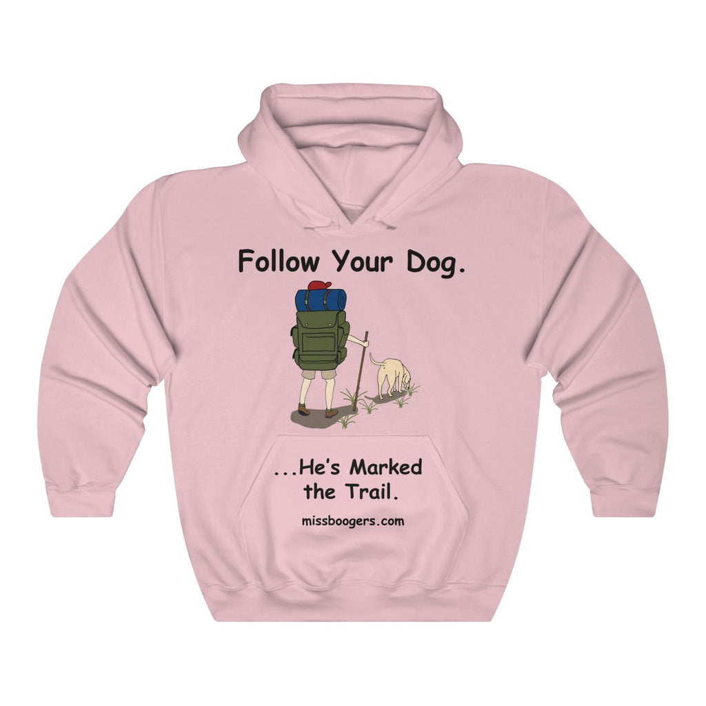 Unisex Hooded Sweatshirt – Follow You Dog - Miss Booger's Pet Sitting & Supplies