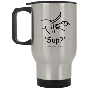 14 oz. Stainless Steel Travel Mug - 'Sup?' Dogs - Miss Booger's Pet Sitting & Supplies