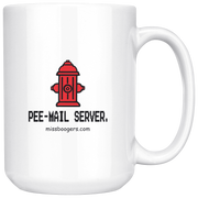 15 oz. Coffee Mug – 'pee-mail server' Hydrant - Miss Booger's Pet Sitting & Supplies