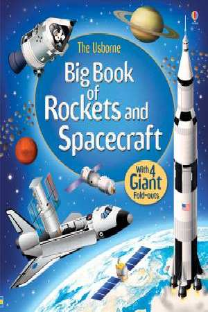 Usborne - Big Book of Rockets & Spacecraft