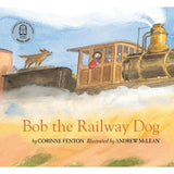Bob The Railway Dog - Picture Book - Paperback