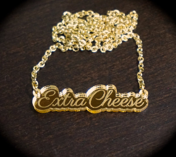 Extra Cheese Script Gold Mirror Acrylic Necklace