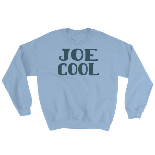 Joe Cool Sweatshirt