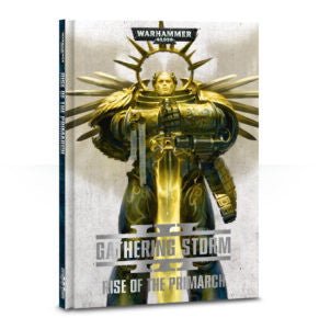 40k GATHERING STORM RISE OF THE PRIMARCH DICEHEADdotCOM
