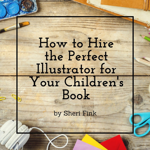 How to Find and Hire the Perfect Illustrator for Your Children's Book Online Course from Sheri Fink