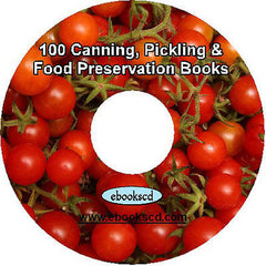 100 Canning Pickling Bottling Food Preserving books on DVD